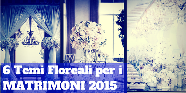 temi floreali matrimoni 2015