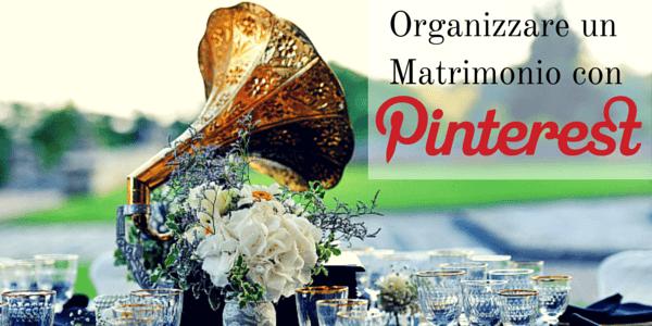 organizzare un matrimonio con pinterest