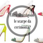 Invitata ad un matrimonio? Scegli bene le scarpe da cerimonia.