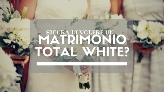 white wedding matrimonio total white