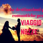 destinazioni più romantiche per il viaggio di nozze
