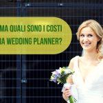 …Ma quali sono i costi di una Wedding Planner?