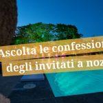 Ascolta le confessioni degli invitati a nozze
