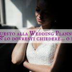 Questo non lo dovresti chiedere: cosa NON fa una Wedding Planner