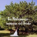 Un Matrimonio in un Paradiso immerso nel Verde