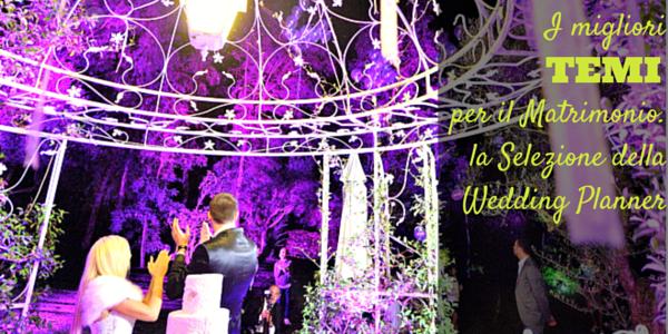i migliori temi per il matrimonio, la selezione della wedding planner