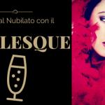 Una lezione di Burlesque per l'Addio al Nubilato.