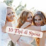 10 Tipi di Sposa. In quale ti riconosci?