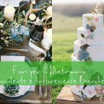Fiori per il Matrimonio: Succulente e Inflorescenze Bianche