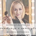 Acconciature sposa 2021: tendenze e consigli by Giorgia Bertoldi MUA
